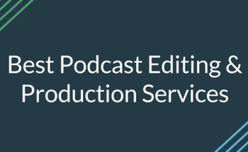 Small best podcast editing services