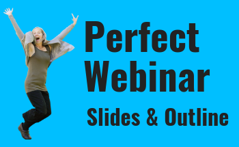 Small perfectwebinar slides and outline