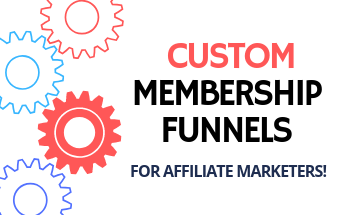 Small custom membership funnels for affiliate marketers   1