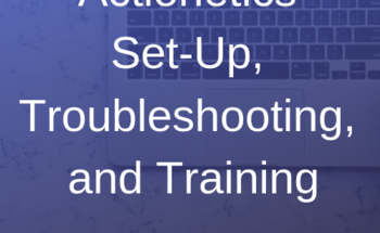 Small actionetics set up  troubleshooting  and training
